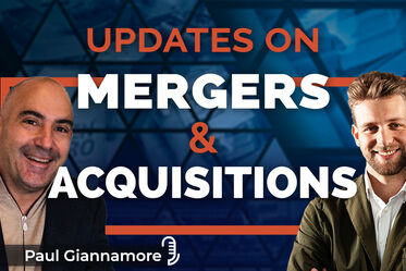 Ep.36 Mergers and Aquisitions updates