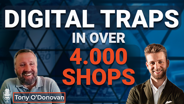 Ep.10 Digital Traps in over 4.000 shops